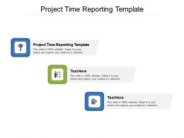 Project Time Reporting Template Ppt Powerpoint Presentation Outline Background Cpb