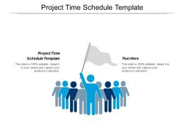 Project Time Schedule Template Ppt Powerpoint Presentation Gallery Template Cpb