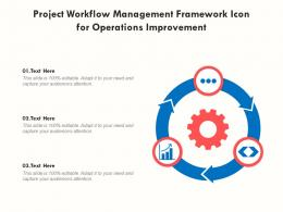 Project Workflow Management Framework Icon For Operations Improvement