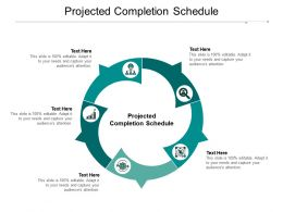 Projected Completion Schedule Ppt Powerpoint Presentation Infographics Graphics Design Cpb