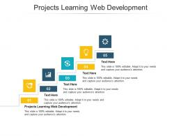 Projects Learning Web Development Ppt Powerpoint Presentation Diagram Lists Cpb
