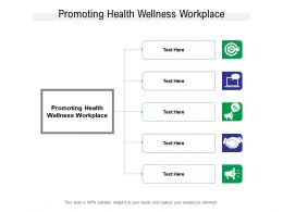 Promoting Health Wellness Workplace Ppt Powerpoint Presentation Show Layouts Cpb