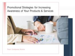 Promotional Strategies For Increasing Awareness Of Your Products And Services Complete Deck
