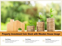 Property Investment Coin Stock With Wooden House Image