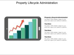 Property Lifecycle Administration Ppt Powerpoint Presentation Gallery Deck Cpb