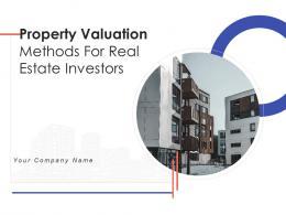 Property Valuation Methods For Real Estate Investors Powerpoint Presentation Slides