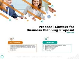 Proposal Context For Business Planning Proposal Deliverables Ppt Presentation Summary Icons