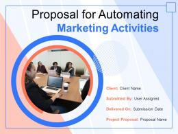 Proposal For Automating Marketing Activities Powerpoint Presentation Slides