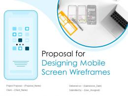 Proposal For Designing Mobile Screen Wireframes Powerpoint Presentation Slides