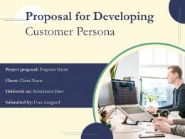 Proposal For Developing Customer Persona Powerpoint Presentation Slides