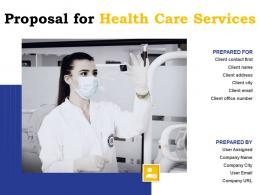 Proposal For Health Care Services Powerpoint Presentation Slides