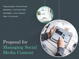 Proposal For Managing Social Media Content Powerpoint Presentation Slides