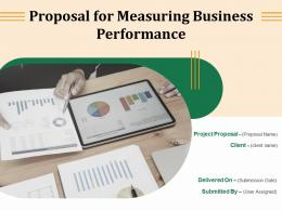 Proposal For Measuring Business Performance Powerpoint Presentation Slides