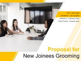 Proposal For New Joinees Grooming Powerpoint Presentation Slides