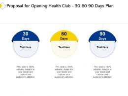 Proposal For Opening Health Club 30 60 90 Days Plan Ppt Powerpoint Presentation File