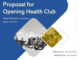 Proposal For Opening Health Club Powerpoint Presentation Slides