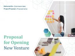 Proposal For Opening New Venture Powerpoint Presentation Slides
