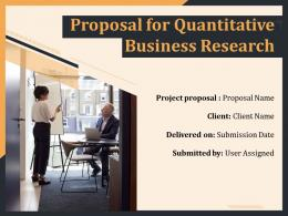 Proposal For Quantitative Business Research Powerpoint Presentation Slides
