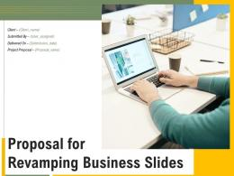 Proposal For Revamping Business Slides Powerpoint Presentation Slides