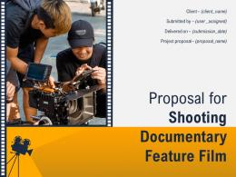 Proposal For Shooting Documentary Feature Film Powerpoint Presentation Slides