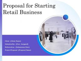 Proposal For Starting Retail Business Powerpoint Presentation Slides