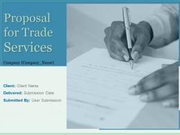 Proposal For Trade Services Powerpoint Presentation Slides