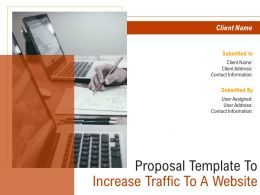 Proposal Template To Increase Traffic To A Website Powerpoint Presentation Slides