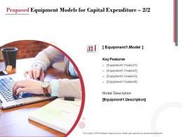 Proposed Equipment Models For Capital Expenditure Planning Ppt Powerpoint Presentation Professional Visual