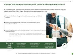 Proposed Solutions Against Challenges For Product Marketing Strategy Proposal Ppt Show Graphics
