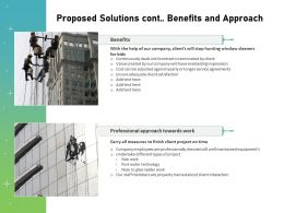 Proposed Solutions Cont Benefits And Approach Ppt Powerpoint Presentation Layout