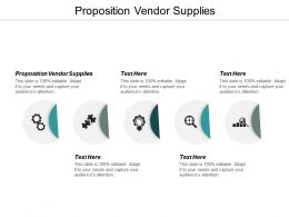 Proposition Vendor Supplies Ppt Powerpoint Presentation Pictures Icon Cpb