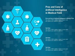 Pros And Cons Of Artificial Intelligence In Medical Field Ppt Powerpoint Presentation Ideas Introduction