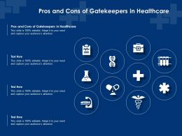 Pros And Cons Of Gatekeepers In Healthcare Ppt Powerpoint Presentation Gallery Slide Download