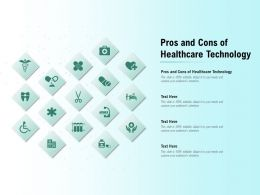 Pros And Cons Of Healthcare Technology Ppt Powerpoint Presentation Layouts Visuals