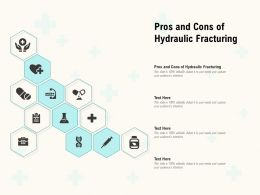 Pros And Cons Of Hydraulic Fracturing Ppt Powerpoint Presentation Summary Aids