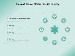 Pros And Cons Of Plantar Fasciitis Surgery Ppt Powerpoint Presentation Infographic Template