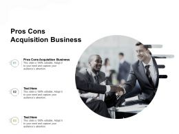 Pros Cons Acquisition Business Ppt Powerpoint Presentation Outline Graphics Download Cpb