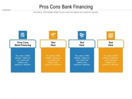 Pros Cons Bank Financing Ppt Powerpoint Presentation Ideas Show Cpb