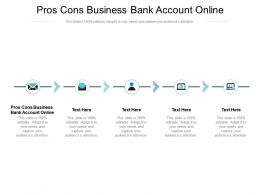 Pros Cons Business Bank Account Online Ppt Powerpoint Presentation Layouts Deck Cpb