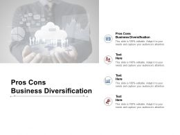 Pros Cons Business Diversification Ppt Powerpoint Presentation Infographics Portfolio Cpb