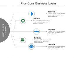 Pros Cons Business Loans Ppt Powerpoint Presentation Styles Infographic Template Cpb