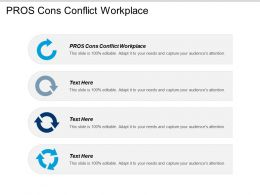 Pros Cons Conflict Workplace Ppt Powerpoint Presentation Gallery Design Templates Cpb