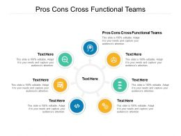 Pros Cons Cross Functional Teams Ppt Powerpoint Presentation Infographic Template Template Cpb