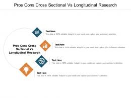 Pros Cons Cross Sectional Vs Longitudinal Research Ppt Powerpoint Presentation Cpb