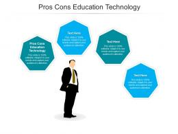 Pros Cons Education Technology Ppt Powerpoint Presentation Pictures Inspiration Cpb