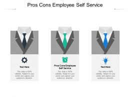 Pros Cons Employee Self Service Ppt Powerpoint Presentation Model Smartart Cpb