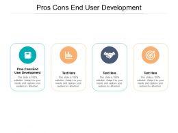 Pros Cons End User Development Ppt Powerpoint Presentation Ideas Show Cpb