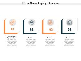 Pros Cons Equity Release Ppt Powerpoint Presentation Outline Samples Cpb
