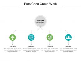 Pros Cons Group Work Ppt Powerpoint Presentation Pictures Good Cpb