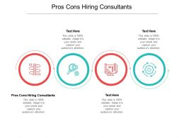 Pros Cons Hiring Consultants Ppt Powerpoint Presentation Professional Format Ideas Cpb